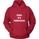 Holiday Hoodie - Chill It's Christmas