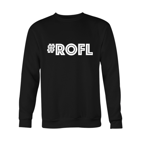 Crewneck Sweatshirt - ROFL (Roll On The Floor Laughing)