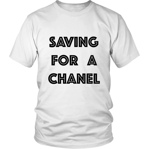T-Shirt - Saving For A Chanel