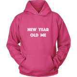 Holiday Hoodie - New Year Old Me