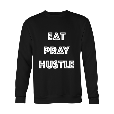 Crewneck Sweatshirt - Eat Pray Hustle