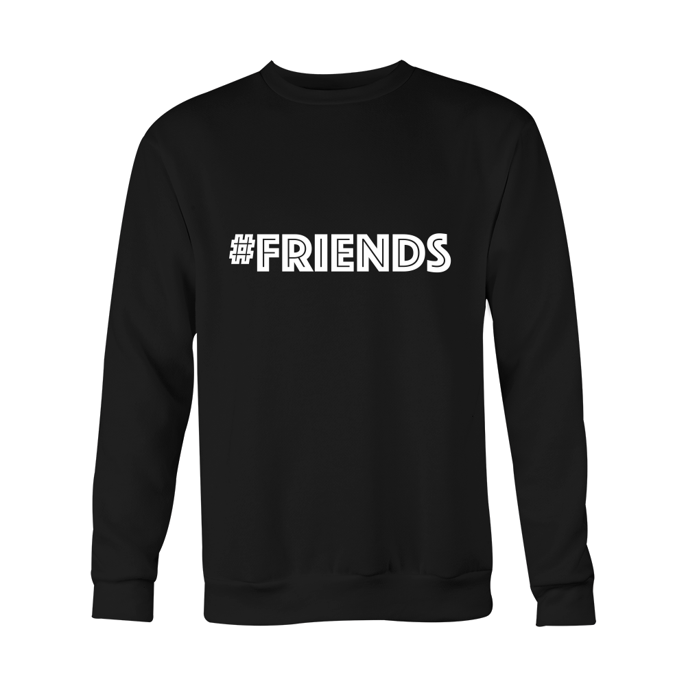 Crewneck Sweatshirt - Friends (hashtag)