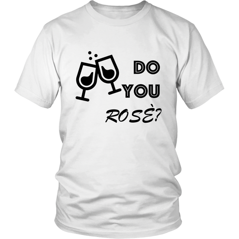 T-Shirt - Do You Rose?