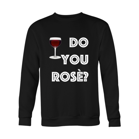Crewneck Sweatshirt - Do You Rose?