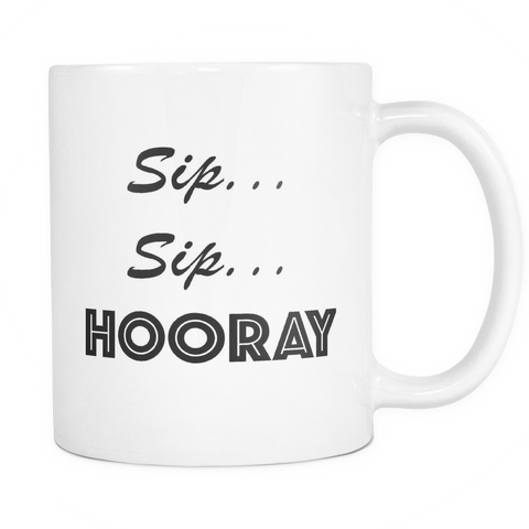 Coffee Mug - Sip Sip Hooray