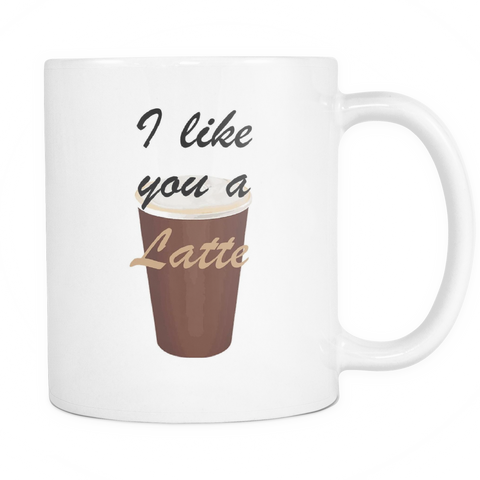 Coffee Mug - I like you a latte