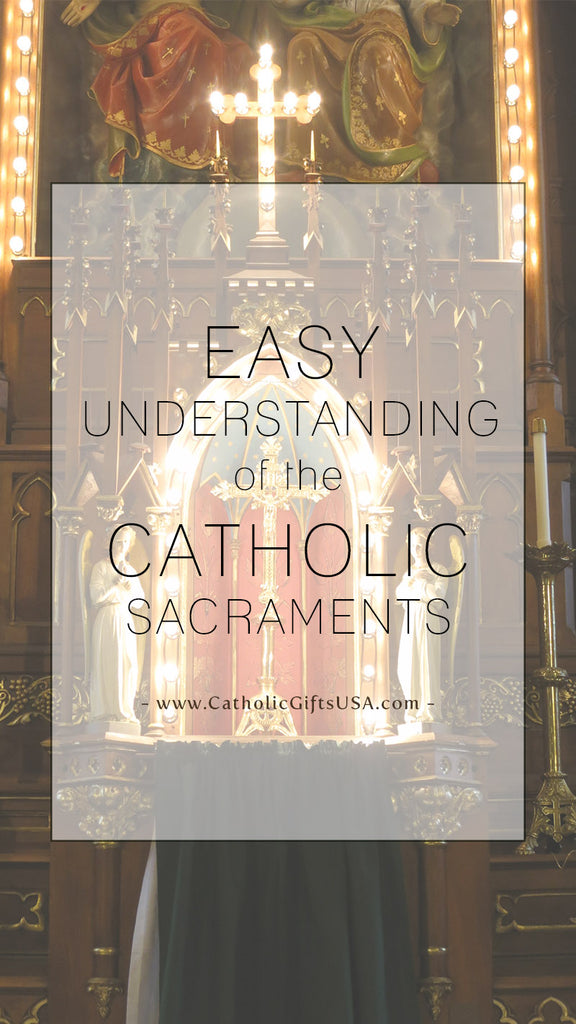 Easy Understanding of the Catholic Sacraments