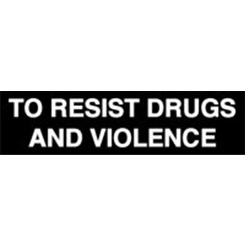 To Resist Drugs and Violence Vinyl Decal - White Letters