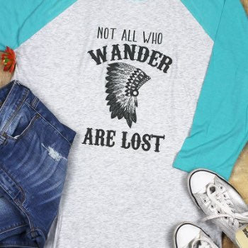 Not All Who Wander Are Lost headdress tri-blend unisex ¾ raglan