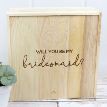 Bridesmaid Proposal Pine Keepsake Box