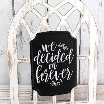 We Decided on Forever Arched Window Sign