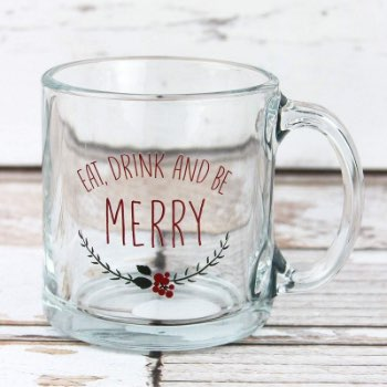 Eat, Drink and Be Merry Glass Mug