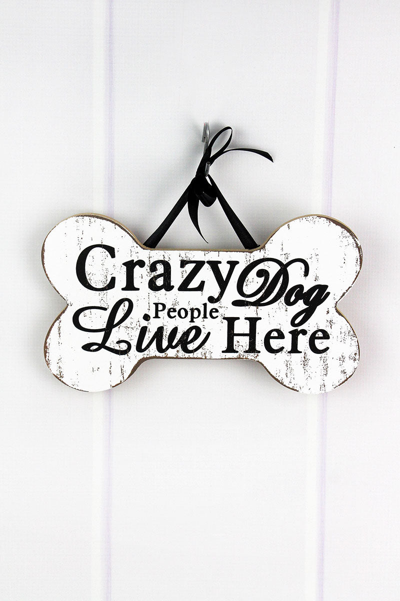 6.5 x 11 'Crazy Dog People Live Here' Wood Dog Bone Sign