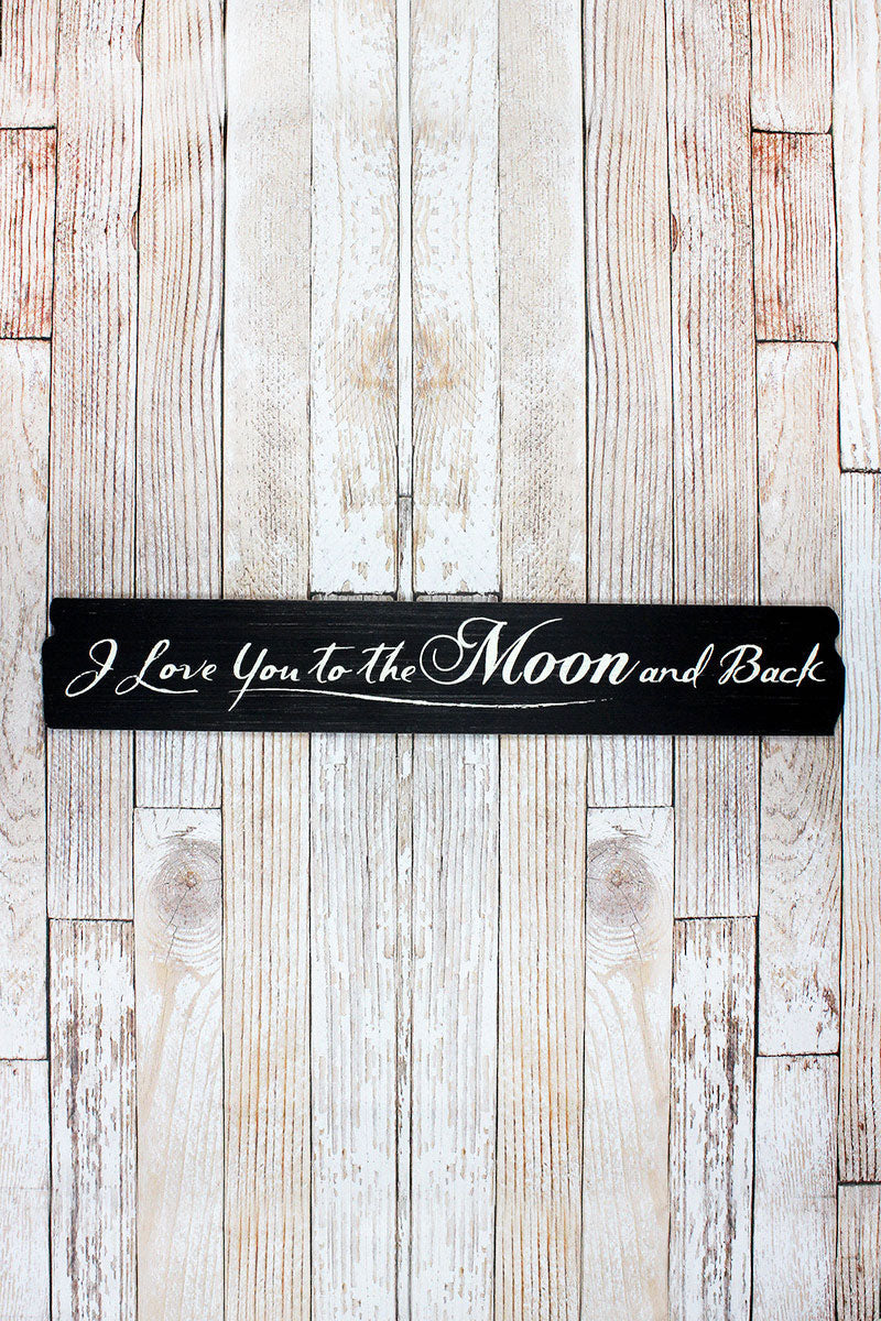 6.5 x 40 'I Love You To The Moon And Back' Wood Sign