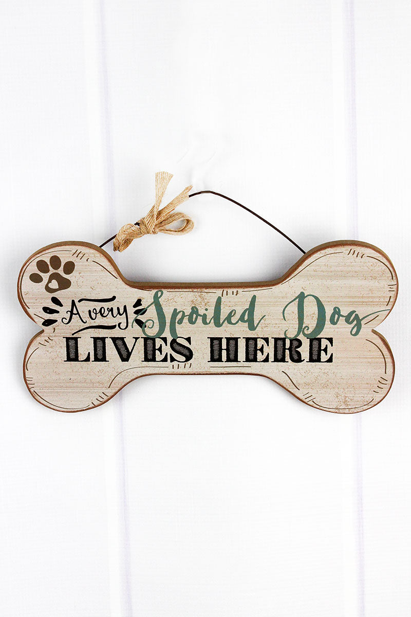 5.75 x 11.75 'Spoiled Dog' Wood Dog Bone Wall Sign