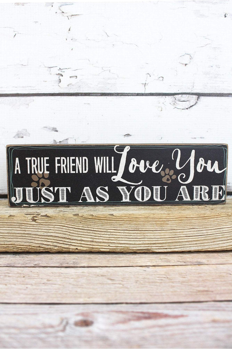 2.5 x 9 'Love You Just As You Are' Wood Block Sign