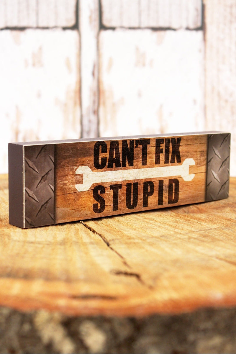 2 x 7.25 'Can't Fix Stupid' Man Cave Wood Tabletop Block