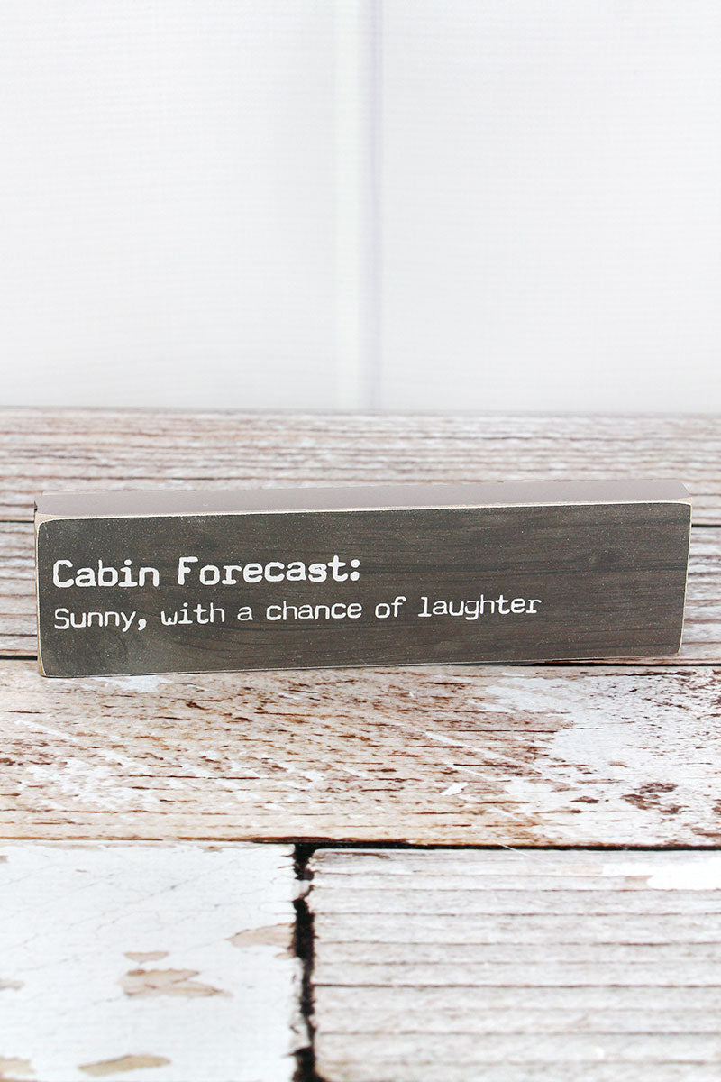 2 x 7.5 'Cabin Forecast' Wood Block Sign