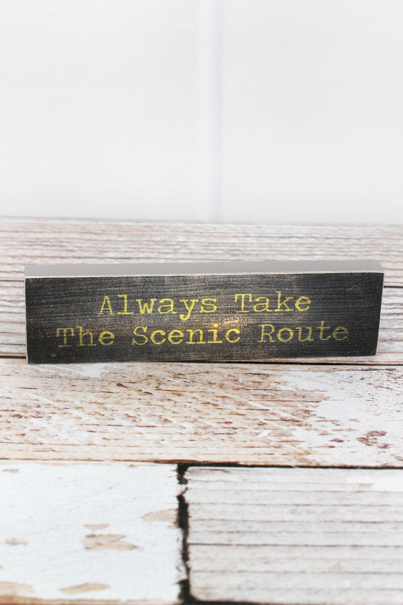 2 x 7.5 'Always Take The Scenic Route' Wood Block Sign