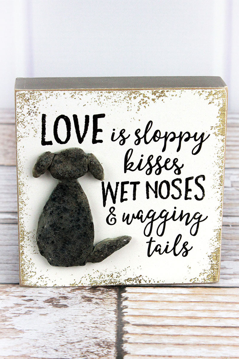 5 x 5 'Love Is Sloppy Kisses' Stone Dog Block Sign