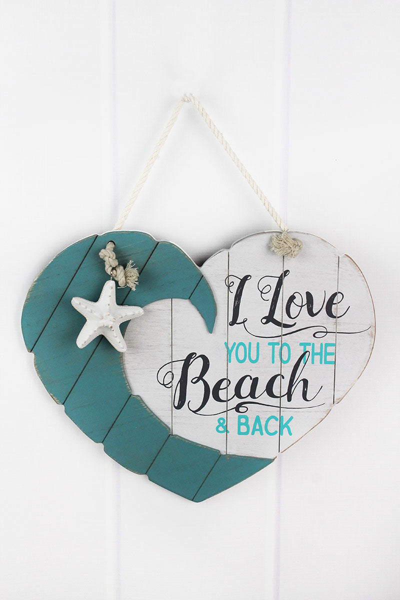13.5 x 16 'I Love You To The Beach & Back' Wood Heart Sign
