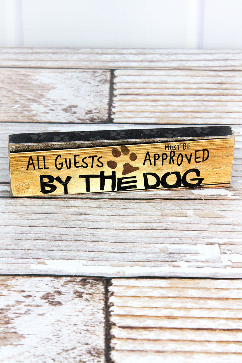 2 x 7.25 'Guest Must Be Approved' Wood Block Sign
