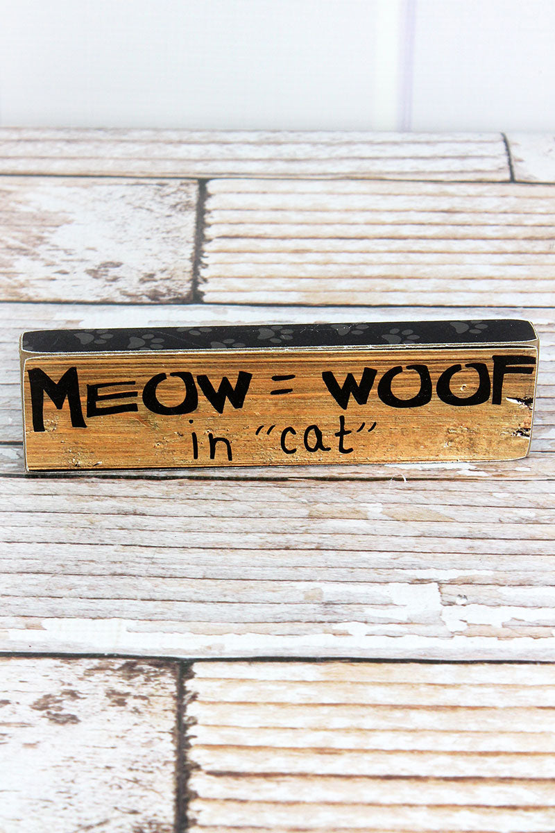 2 x 7.25 'Meow Equals Woof' Wood Block Sign