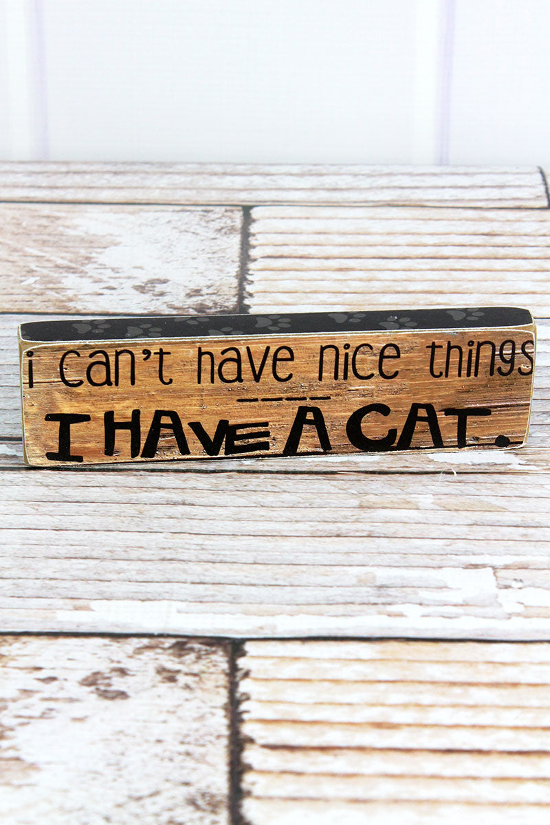 2 x 7.25 'I Can't Have Nice Things' Wood Block Sign