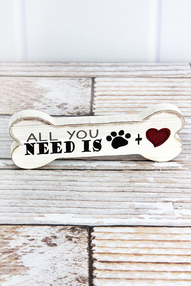 2.5 x 7.5 'All You Need' Wood Dog Bone Sign