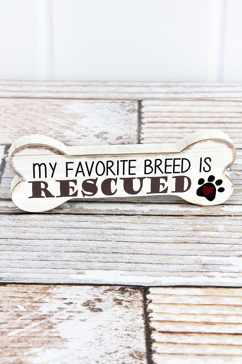 2.5 x 7.5 'My Favorite Breed Is Rescued' Wood Dog Bone Sign