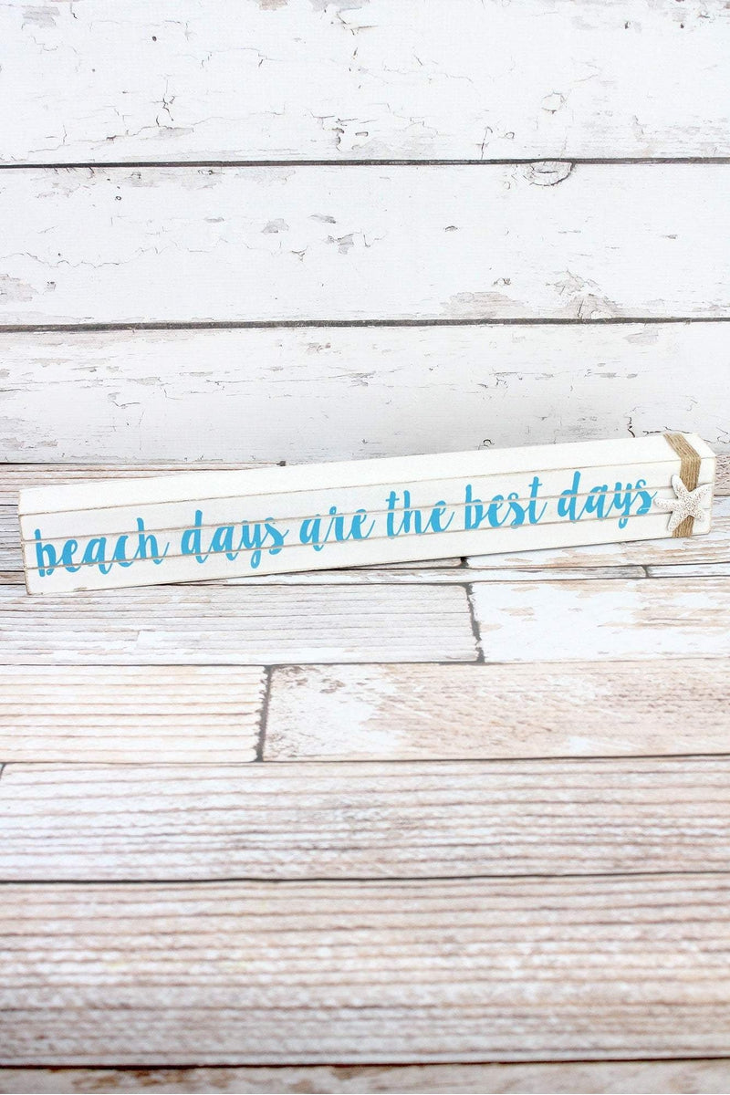 2.5 x 19 'Beach Days Are The Best Days' Wood Block