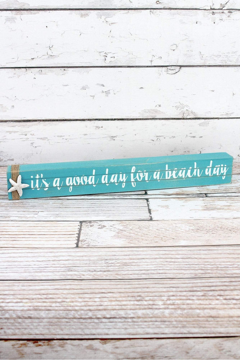 2.5 x 19 'It's A Good Day For A Beach Day' Wood Block