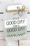 8 x 5.25 'Good Day' Wood Mason Jar Sign