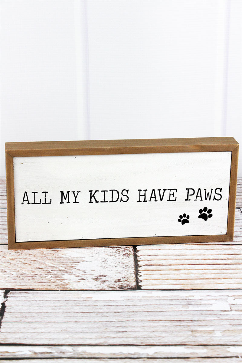 4.5 x 10 'All My Kids Have Paws' Wood Framed Box Sign
