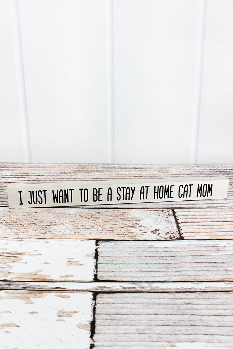 1.5 x 15.75 'Stay At Home Cat Mom' Wood Block Sign