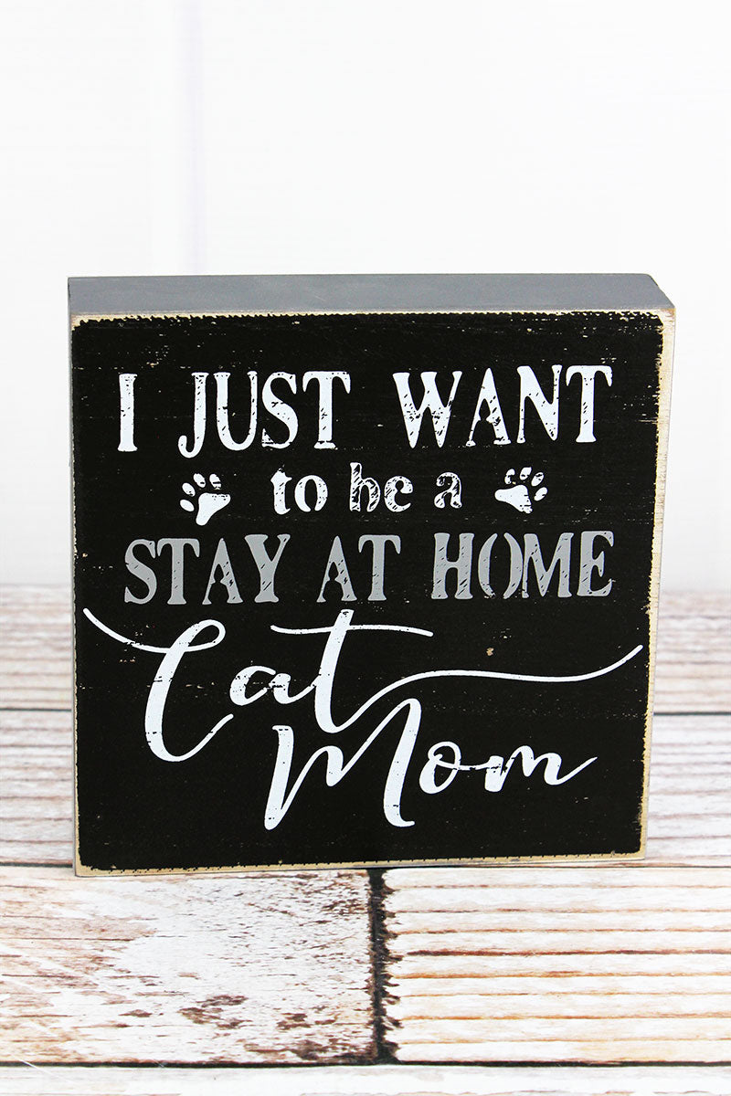 6 x 6 'Stay At Home Cat Mom' Wood Box Sign
