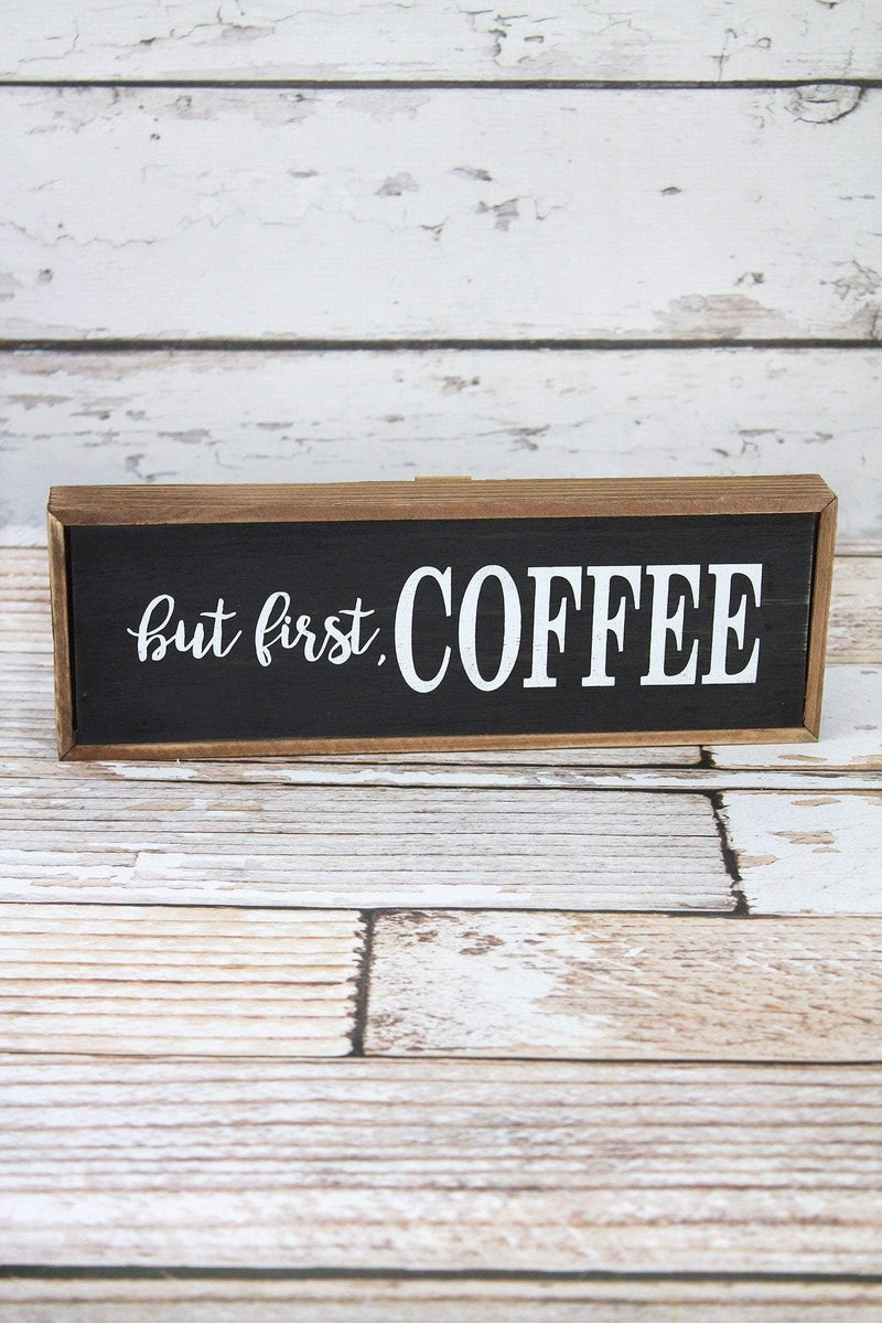 4 x 11.75 'But First, Coffee' Wood Box Sign