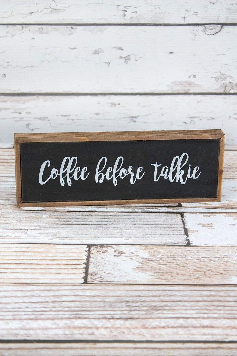 4 x 11.75 'Coffee Before Talkie' Wood Box Sign