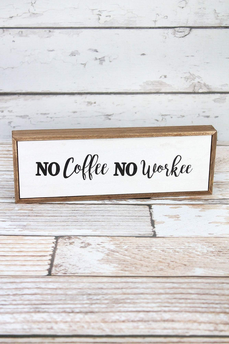 4 x 11.75 'No Coffee No Workee' Wood Box Sign