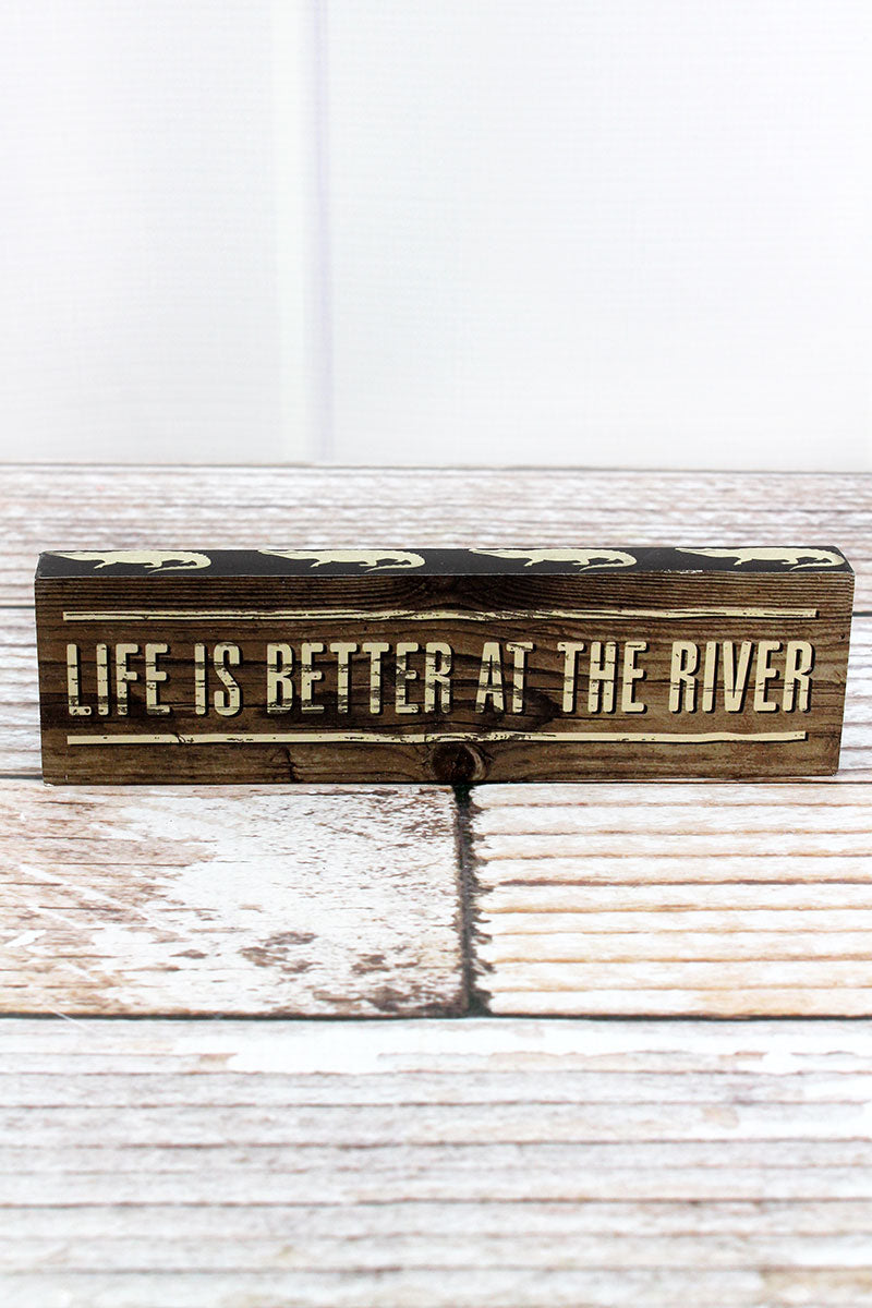 2 x 7.25 'Life Is Better At The River' Wood Block Sign