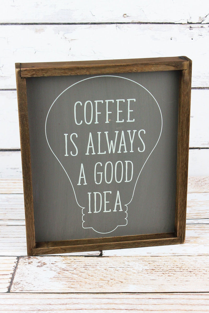 12 x 10 'Coffee Is Always A Good Idea' Framed Wood Wall Sign