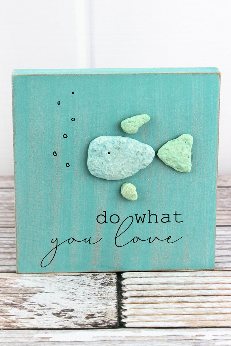 6 x 6 'Do What You Love' Stone Fish Box Sign