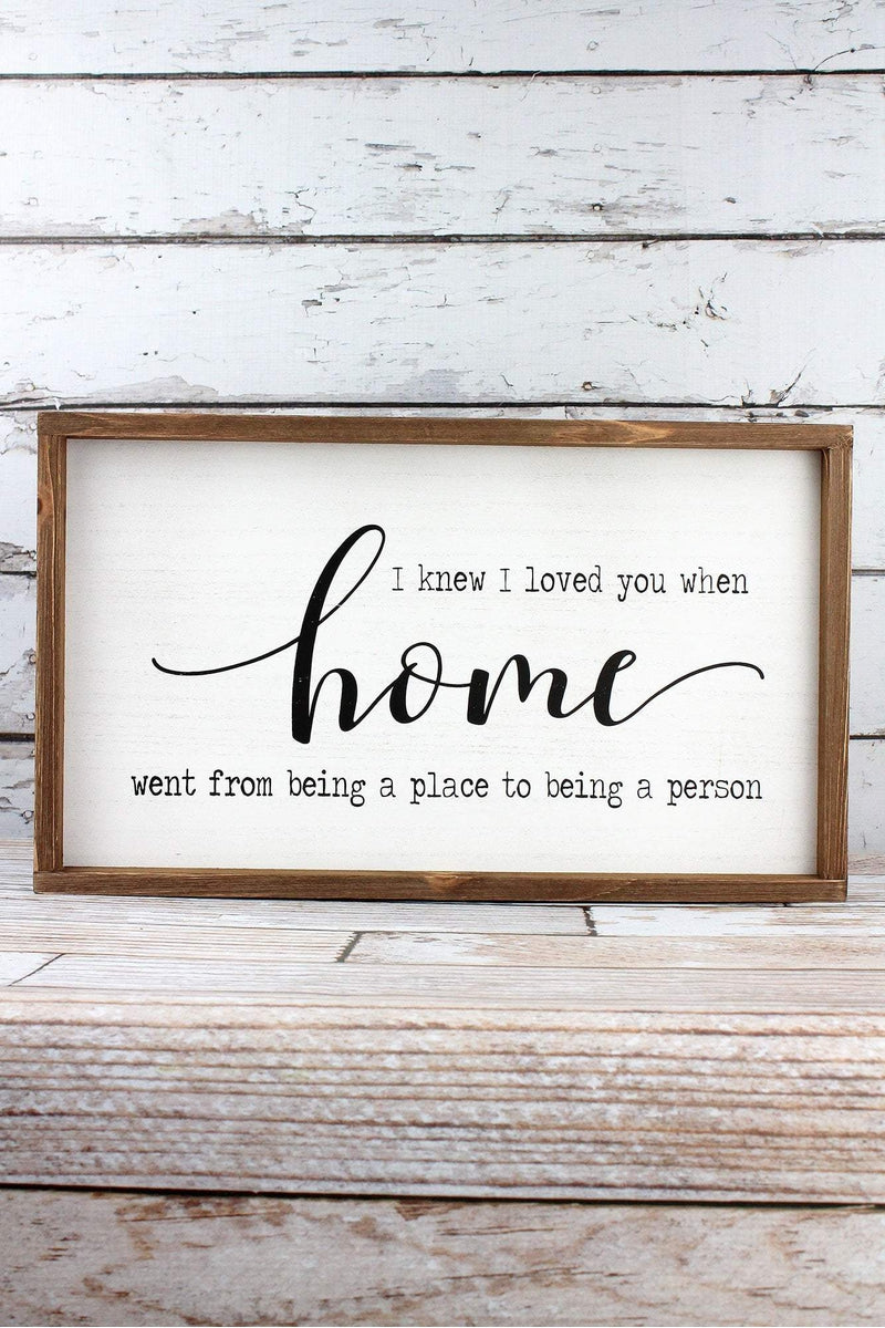 11.75 x 19.75 'I Loved You When' Framed Wood Wall Sign