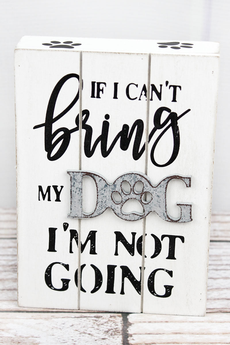 7 x 5 'Bring My Dog' Wood Block Sign