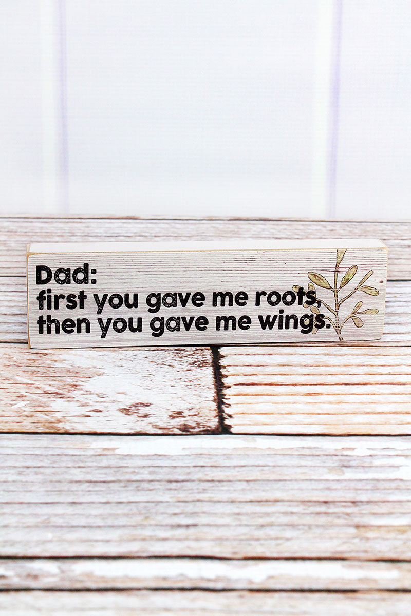 2 x 7.25 'You Gave Me Roots' Wood Block Sign