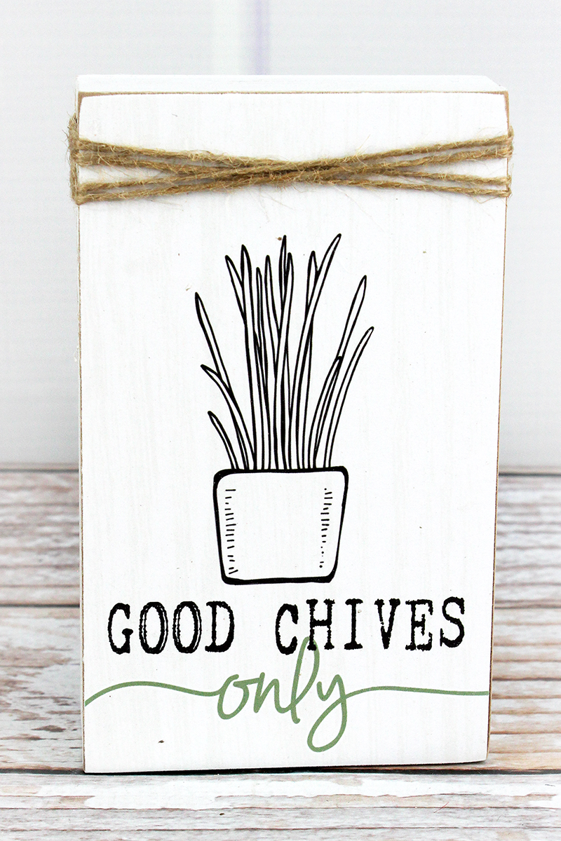 6 x 3.5 'Good Chives Only' Wood Garden Block Sign