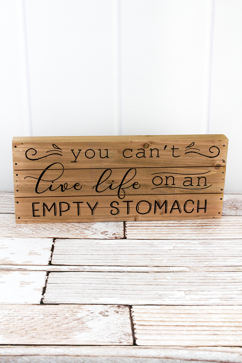 6.5 x 16 'Empty Stomach' Wood Plank Sign