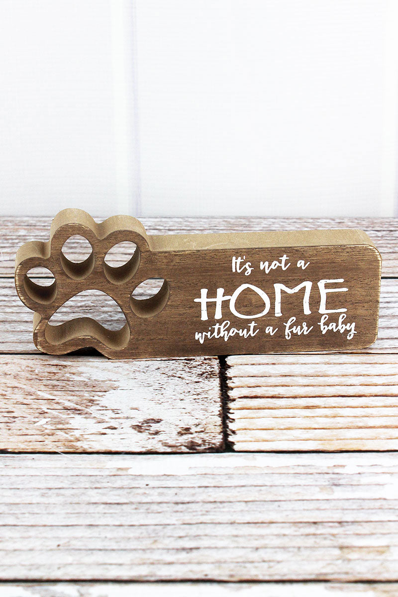 3.25 x 7.75 'Without A Fur Baby' Cut-Out Paw Print Wood Box Sign