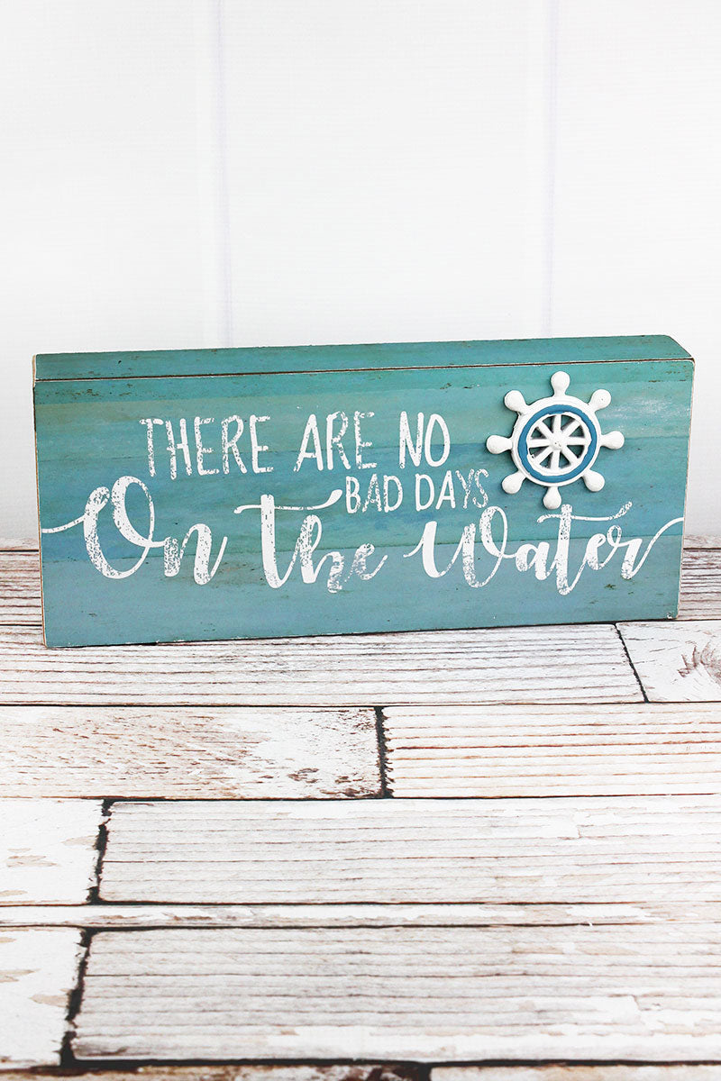 6 x 14 'No Bad Days On The Water' Wood Box Sign