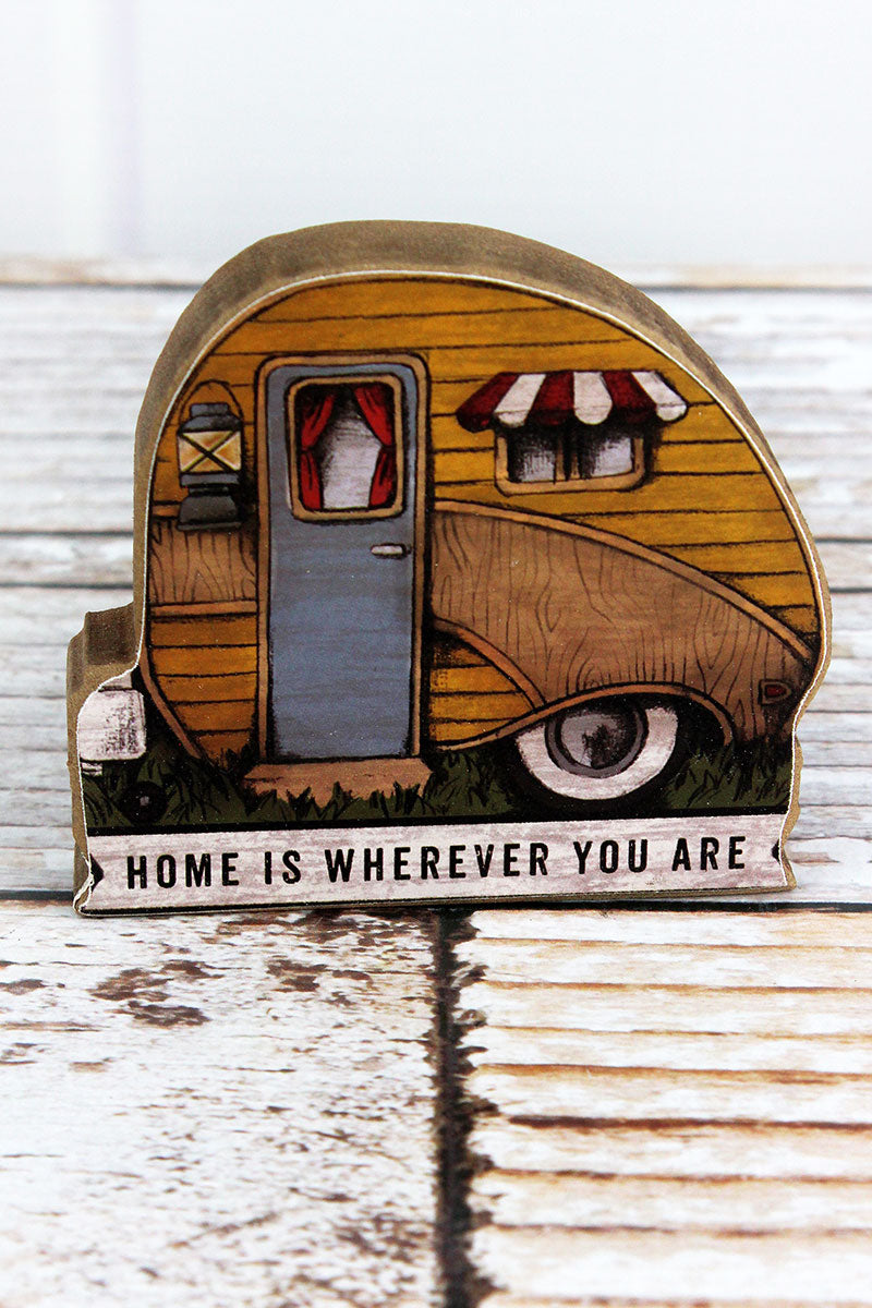 3.5 x 4 'Home Is Wherever You Are' Wood Camper Tabletop Sign